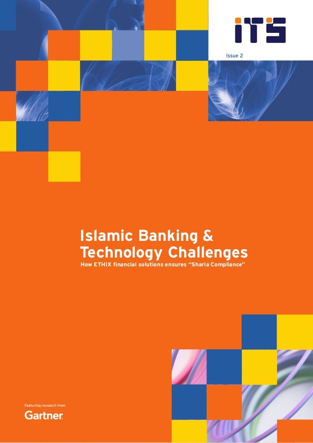 "Featuring research from Issue 2 Islamic Banking & Technology Challenges How ETHIX financial solutions ensures ""Sharia Comp..."