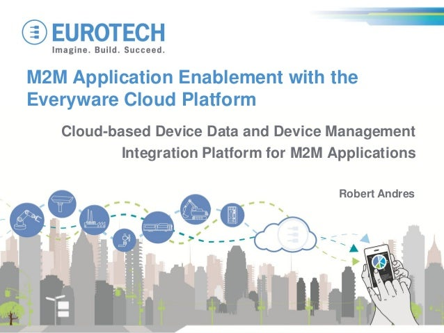 M2M Application Enablement with the Everyware Cloud Platform