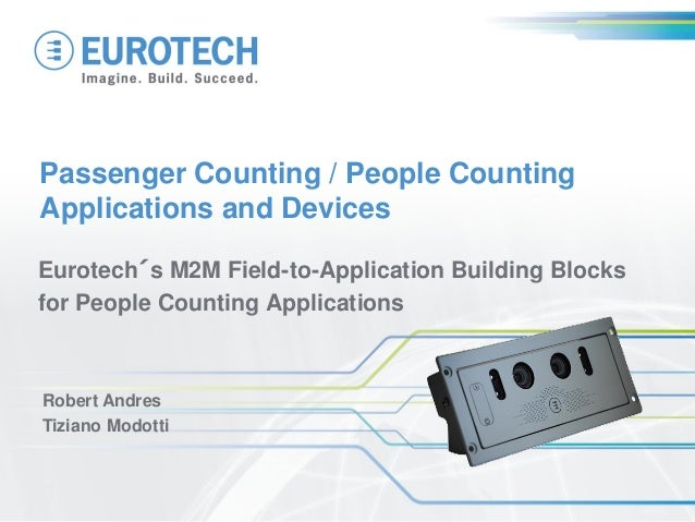 Passenger Counting / People Counting Applications and Devices Eurotech´s M2M Field-to-Application Building Blocks for Peop...