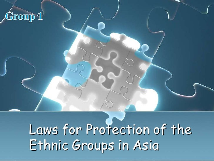 Laws for Protection of theEthnic Groups in Asia
