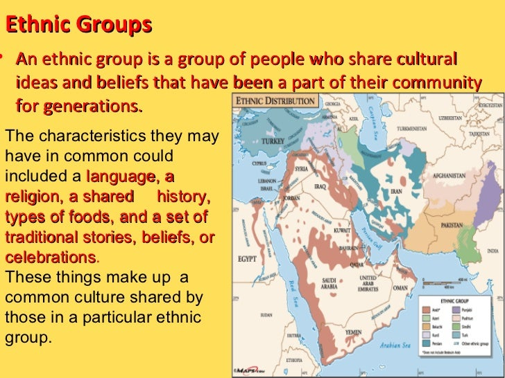 Ethnic Groups• An ethnic group is a group of people who share cultural  ideas and beliefs that have been a part of their c...