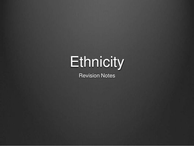 Ethnicity Revision Notes