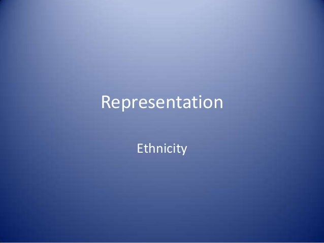 Ethnicity Representations in the Media