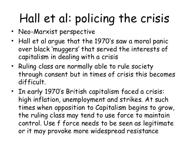 hall et al policing the crisis The recent passing of stuart hall led me to do something i've been  [1] stuart  hall et al, policing the crisis: mugging, the state and law and.
