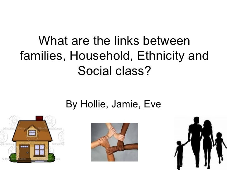 ethnicity social class and education A department for education and skills team found in 2007 that black and asian   as certain ethnic minorities are often located within the lowest social classes,.