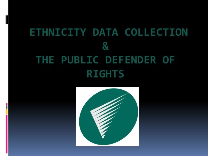 Ethnicity data collection&the public defenderofrights<br />