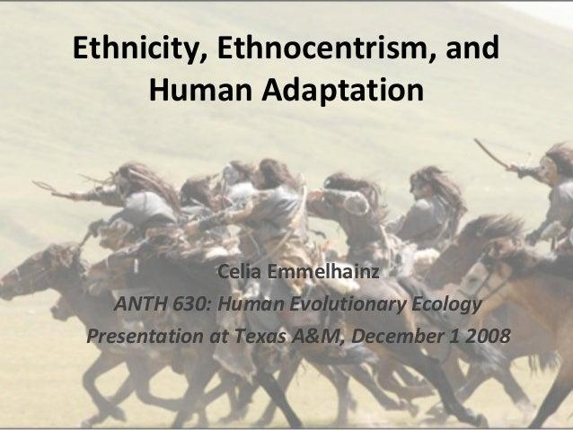 Ethnicity, Ethnocentrism and Human Adaptation