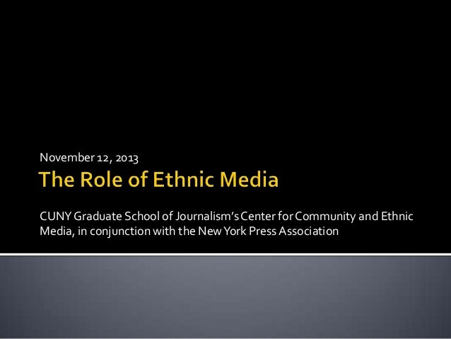 November 12, 2013  CUNY Graduate School of Journalism's Center for Community and Ethnic Media, in conjunction with the New...