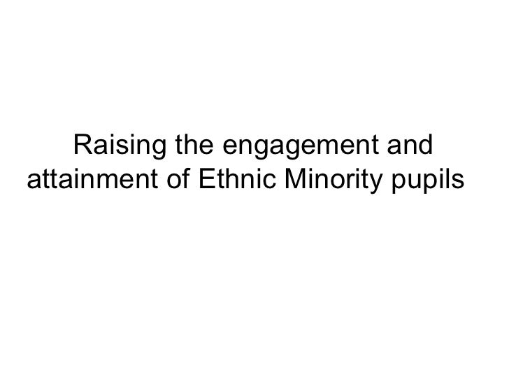 Raising the engagement and attainment of Ethnic Minority pupils