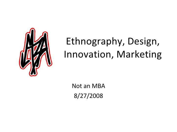 Ethnography, Design, Innovation, Marketing