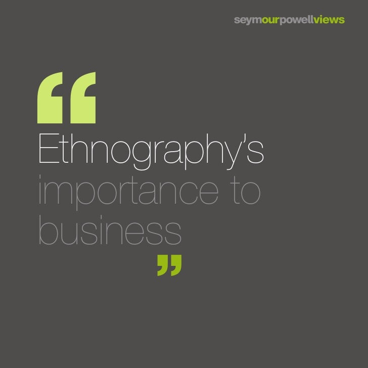 Ethnography'simportance tobusiness
