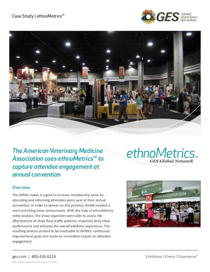 Case Study | ethnoMetrics℠The American Veterinary MedicineAssociation uses ethnoMetrics℠ tocapture attendee engagement ata...