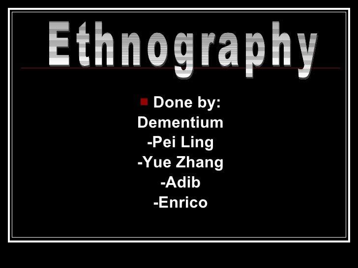 Ethonography Dementium
