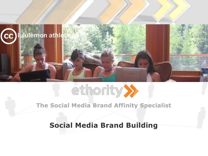 lululemon athletica           The Social Media Brand Affinity Specialist             Social Media Brand Building