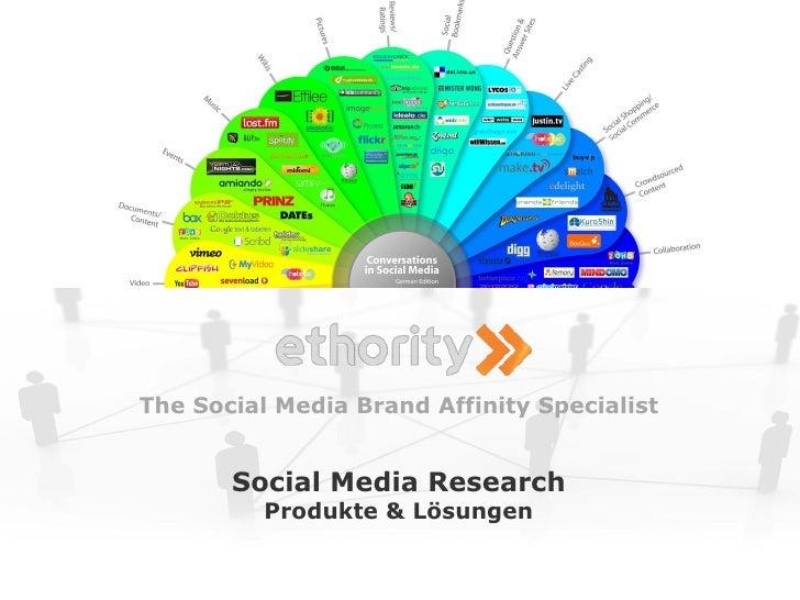 The Social Media Brand Affinity Specialist          Social Media Research           Produkte & Lösungen