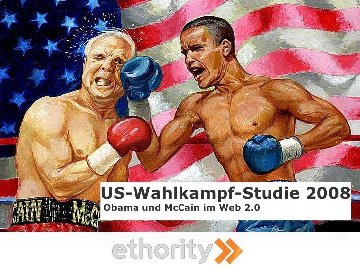 US-Wahlkampf-Studie 2008 Obama und McCain im Web 2.0