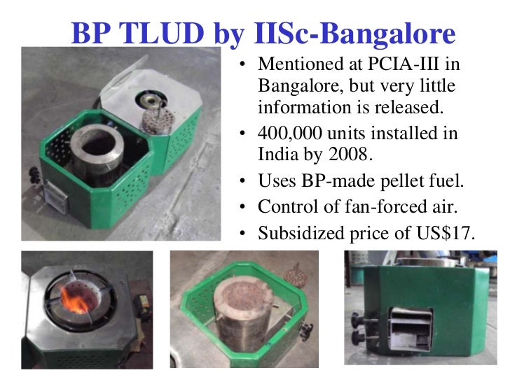 BP TLUD by IISc-Bangalore          • Mentioned at PCIA-III in            Bangalore, but very little            information...