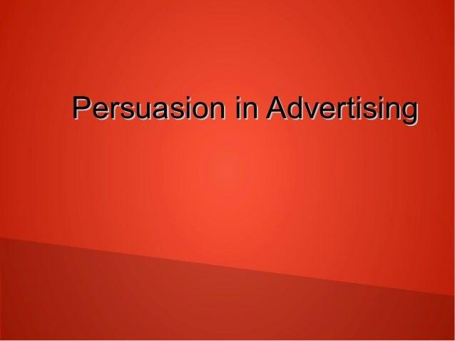 Persuasion in Advertising