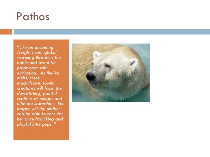 pathos on global warming A rhetorical analysis of newspaper articles  pathos (empathy and guilt  the article explains how global warming and climate change are becoming the.