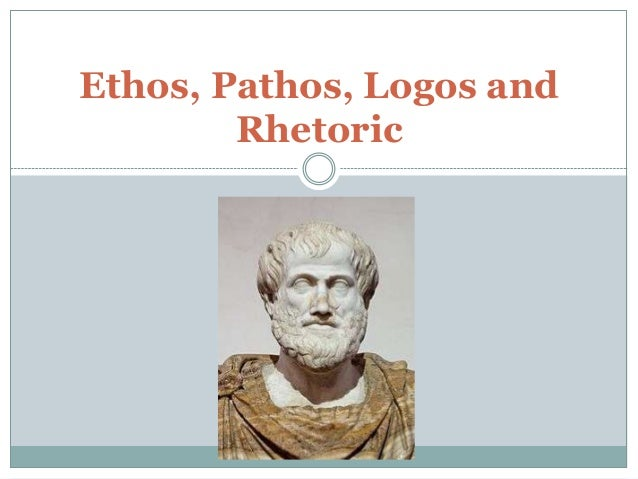 Ethos, Pathos, Logos and Rhetoric