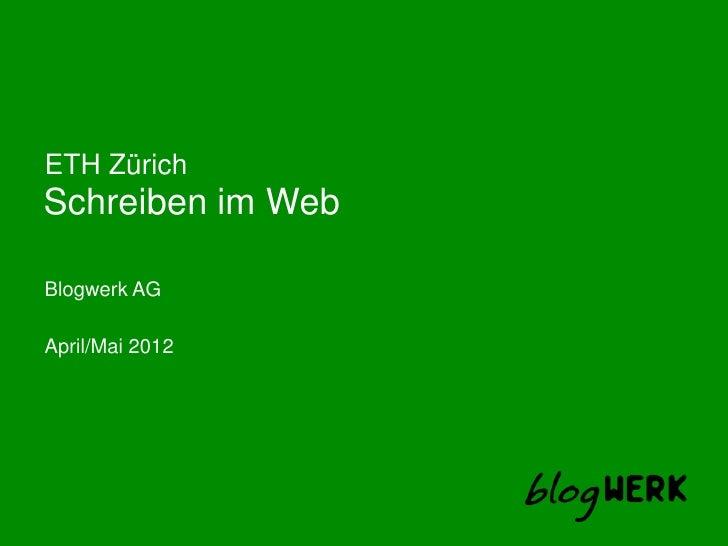 ETH ZürichSchreiben im WebBlogwerk AGApril/Mai 2012
