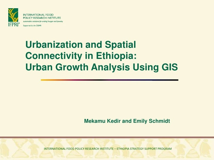 INSTITUTEUrbanization and Spatial Connectivity in Ethiopia: Urban Growth Analysis Using GIS