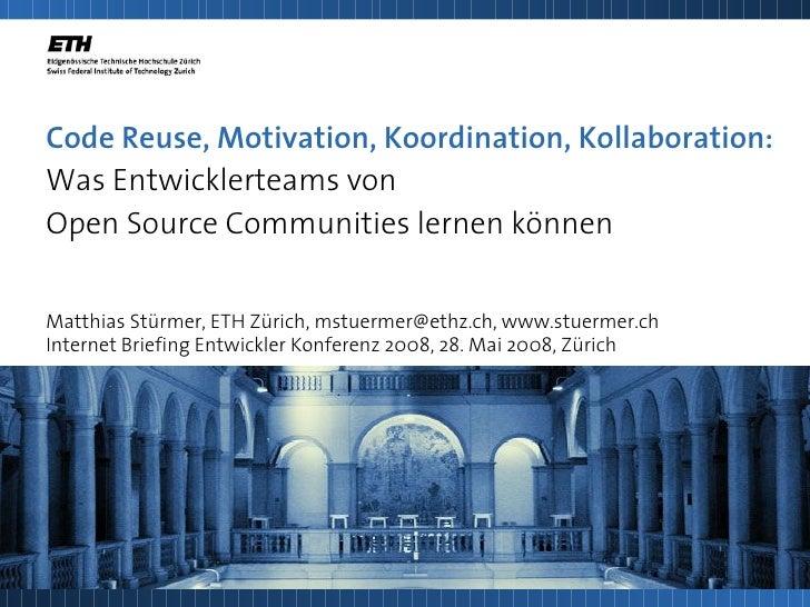 Code Reuse, Motivation, Koordination, Kollaboration: Was Entwicklerteams von Open Source Communities lernen können   Matth...