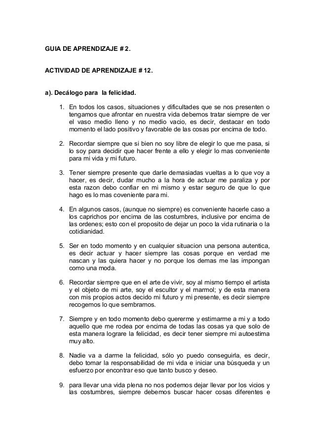 GUIA DE APRENDIZAJE # 2. ACTIVIDAD DE APRENDIZAJE # 12. a). Decálogo para la felicidad. 1. En todos los casos, situaciones...