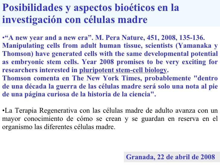 """Posibilidades y aspectos bioéticos en la investigación con células madre <ul><li>"""" A new year and a new era"""". M. Pera Natu..."""