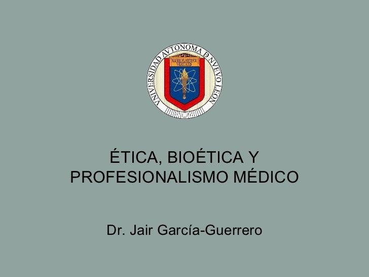 Etica y Profesionalismo Médico