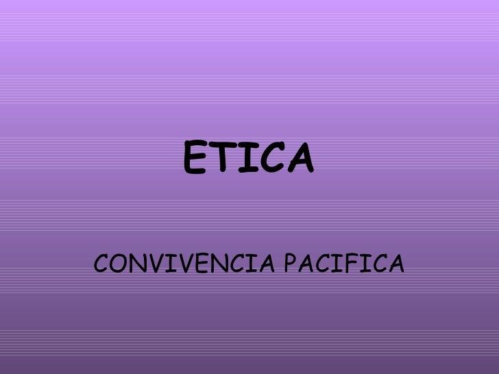 ETICA CONVIVENCIA PACIFICA