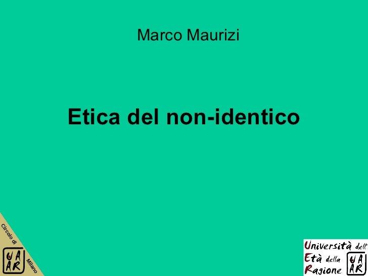 Marco MauriziEtica del non-identico