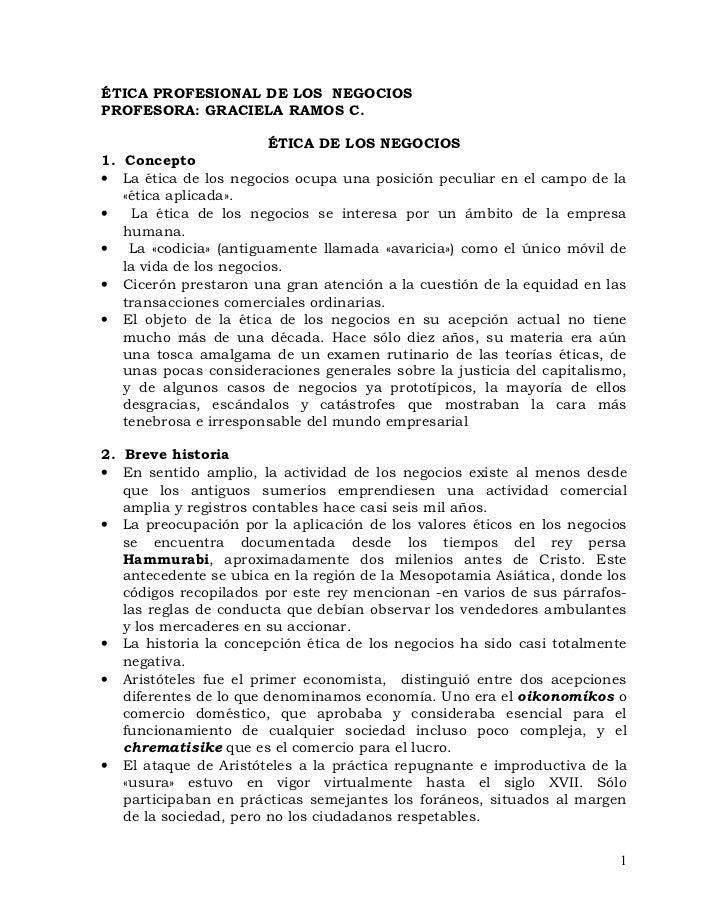 ÉTICA PROFESIONAL DE LOS NEGOCIOSPROFESORA: GRACIELA RAMOS C.                         ÉTICA DE LOS NEGOCIOS1. Concepto• La...