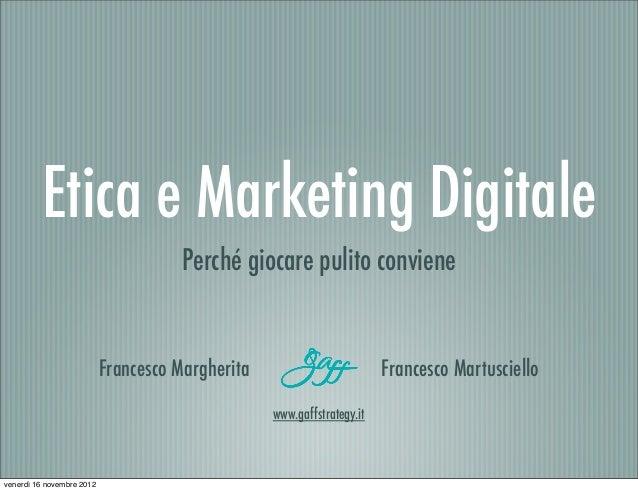 Etica e Marketing Digitale                                      Perché giocare pulito conviene                           F...