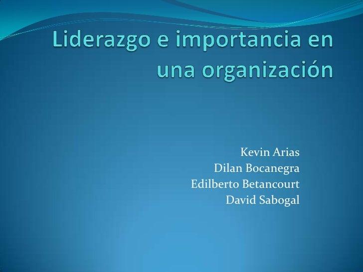Kevin Arias    Dilan BocanegraEdilberto Betancourt      David Sabogal