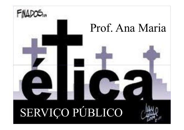Prof. Ana Maria SERVIÇO PÚBLICO