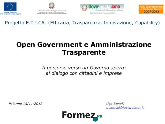 Progetto E.T.I.CA. (Efficacia, Trasparenza, Innovazione, Capability)    Open Government e Amministrazione               Tr...