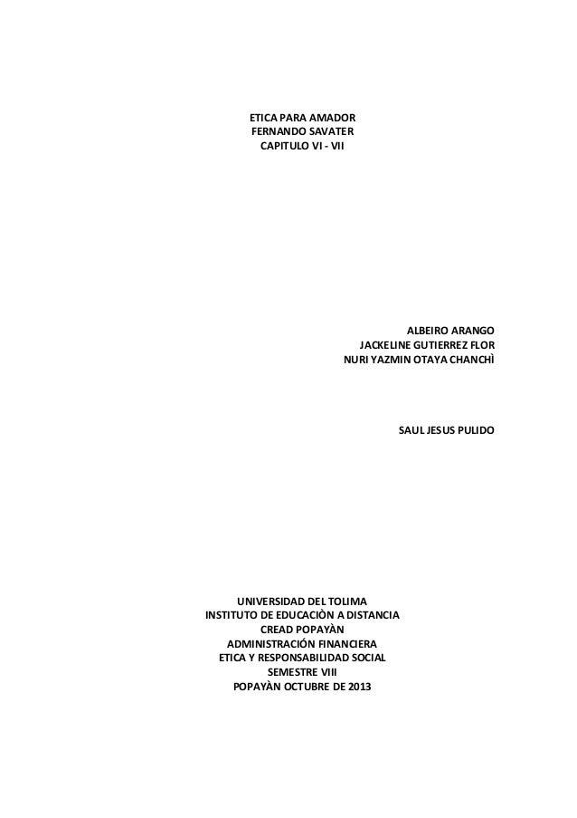 ETICA PARA AMADOR FERNANDO SAVATER CAPITULO VI - VII ALBEIRO ARANGO JACKELINE GUTIERREZ FLOR NURI YAZMIN OTAYA CHANCHÌ SAU...