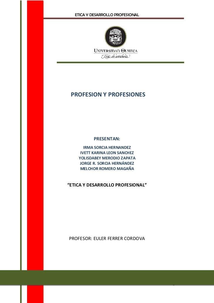 223456514605<br />PROFESION Y PROFESIONES<br />PRESENTAn:<br />IRMA SORCIA HERNANDEZ<br />IVETT KARINA LEON SANCHEZ<br />Y...
