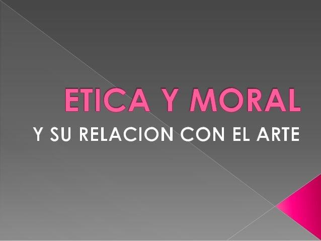 Etica y moral y su relación con el arte
