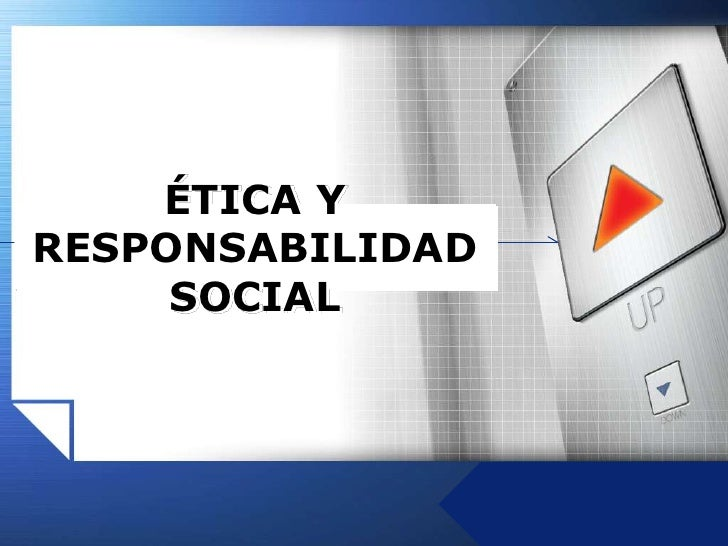 ÉTICA Y RESPONSABILIDAD SOCIAL<br />