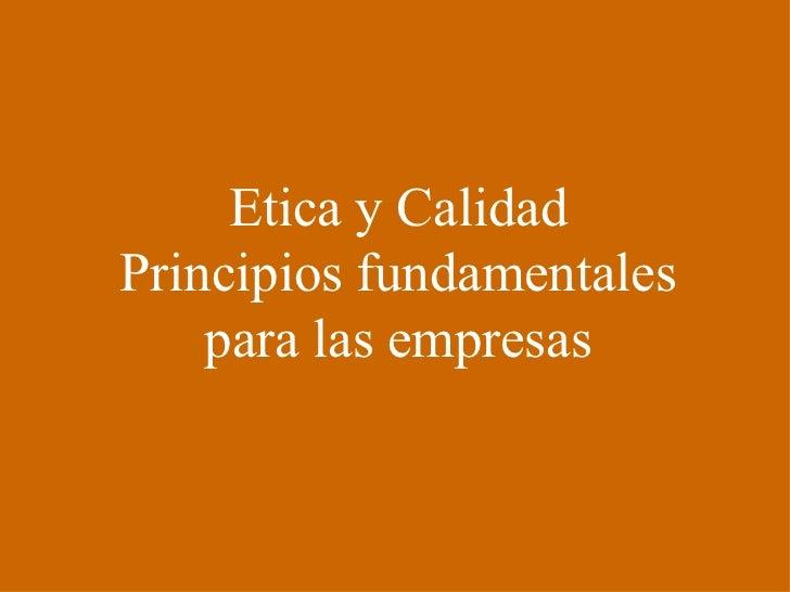 Etica y Calidad Principios fundamentales para las empresas