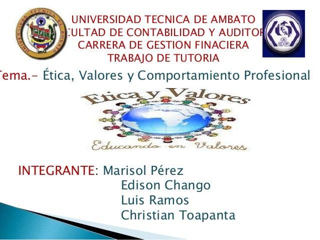 UNIVERSIDAD TECNICA DE AMBATO FACULTAD DE CONTABILIDAD Y AUDITORIA CARRERA DE GESTION FINACIERA TRABAJO DE TUTORIA  Tema.-...