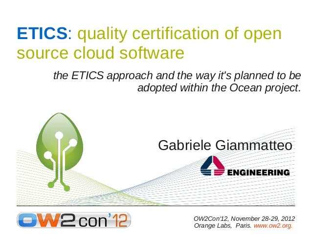 ETICS: quality certification of opensource cloud software    the ETICS approach and the way its planned to be             ...