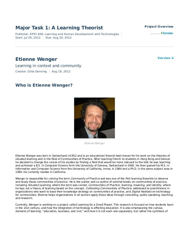 Major Task 1: A Learning Theorist Project OverviewEtienne WengerWho is Etienne Wenger?Version 4