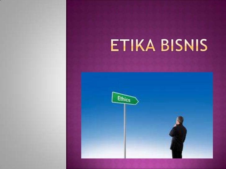 Etika bisnis (1st week)