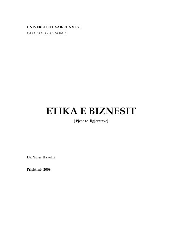 UNIVERSITETI AAB-RIINVEST FAKULTETI EKONOMIK                 ETIKA E BIZNESIT                      ( Pjesë të ligjeratave)...