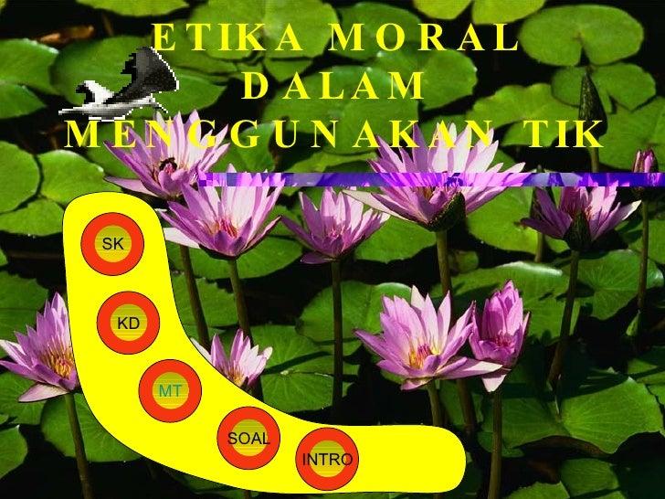 Etika moral dalam menggunakan tik