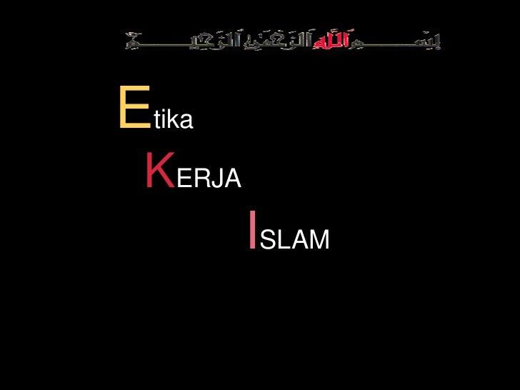 ETIKA KERJA DALAM ISLAM