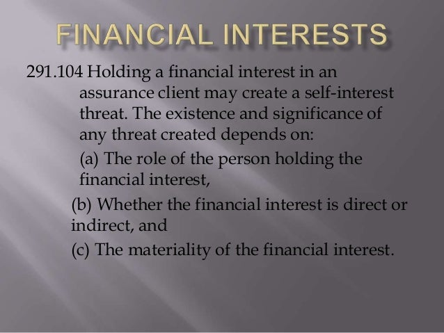 291.104 Holding a financial interest in an assurance client may create a self-interest threat. The existence and significa...